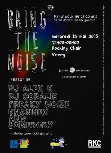 BRING THE NOISE (PARTY 16 – 20 ans) - Rocking Chair Vevey