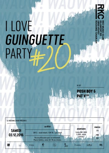 I ♥ GUINGUETTE PARTY #20 (WAOW ! ) – Posh Boy & Pat V - Rocking Chair Vevey