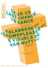 LAST CHANCE TO DANCE | KALABRESE (ZH) + CROWDPLEASER (GE). VISUELS DE VAN NUTT (ZH) - Rocking Chair Vevey