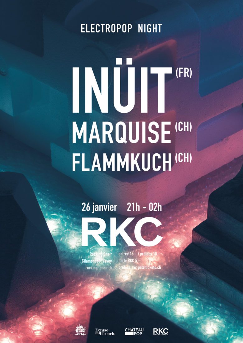 Electropop Night: INÜIT (FR) + MARQUISE (CH) + FLAMMKUCH (CH) - Rocking Chair Vevey